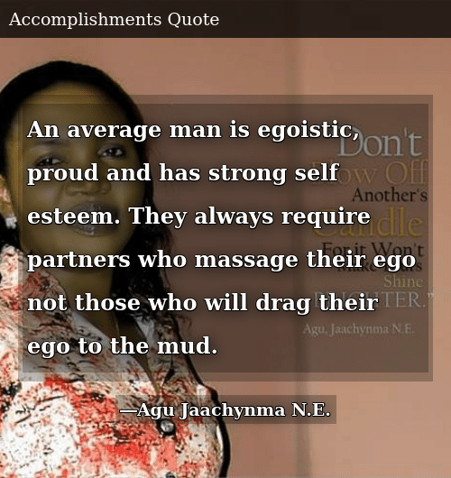 An Average Man Is Egoistic Proud and Has Strong Self Esteem