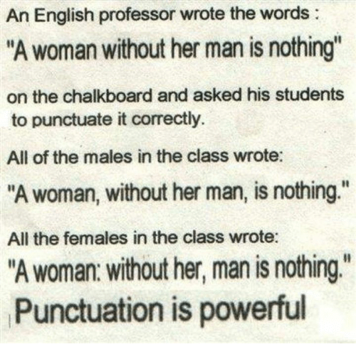 An English Professor Wrote The Words A Woman Without Her Man Is