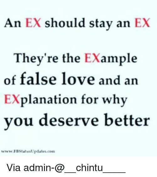 Love Memes And An Ex Should Stay They Re