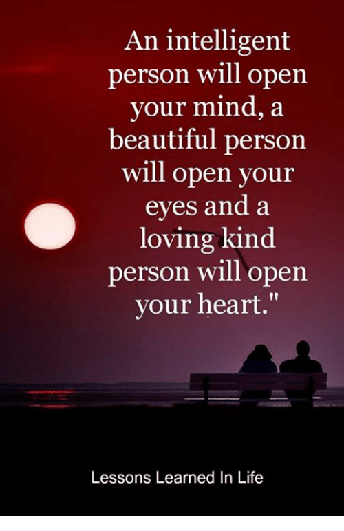 Open Your Eyes And Really See Stars >> An Intelligent Person Will Open Your Mind A Beautiful Person Will
