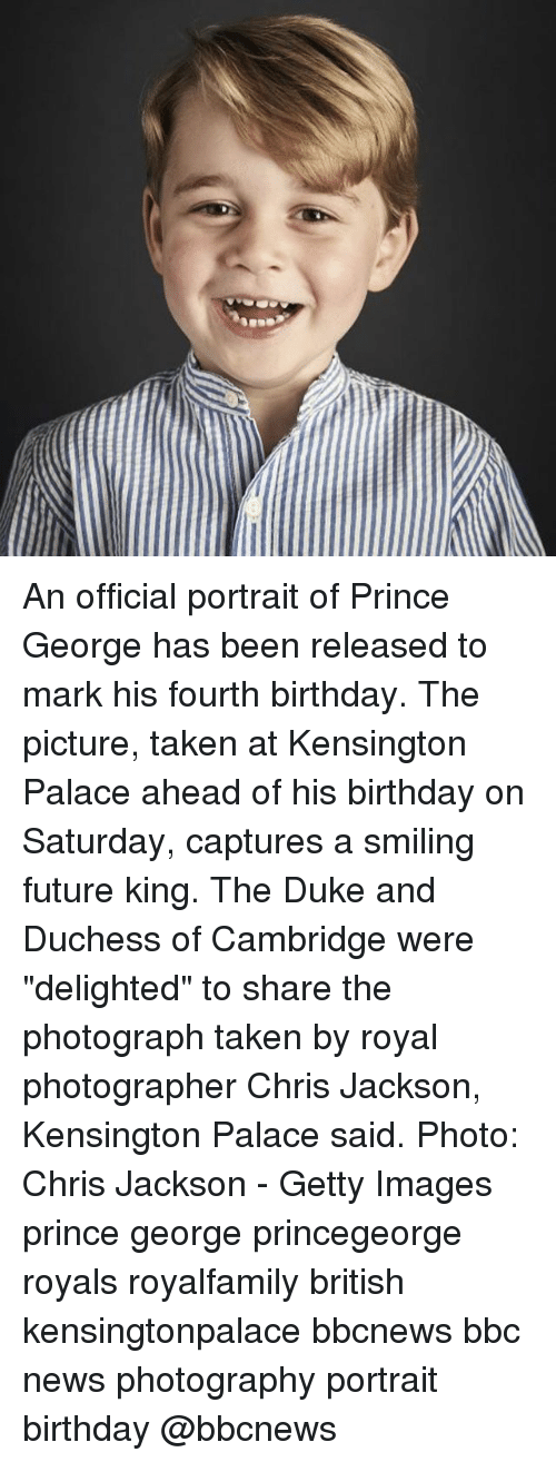 "Birthday, Future, and Memes: An official portrait of Prince George has been released to mark his fourth birthday. The picture, taken at Kensington Palace ahead of his birthday on Saturday, captures a smiling future king. The Duke and Duchess of Cambridge were ""delighted"" to share the photograph taken by royal photographer Chris Jackson, Kensington Palace said. Photo: Chris Jackson - Getty Images prince george princegeorge royals royalfamily british kensingtonpalace bbcnews bbc news photography portrait birthday @bbcnews"