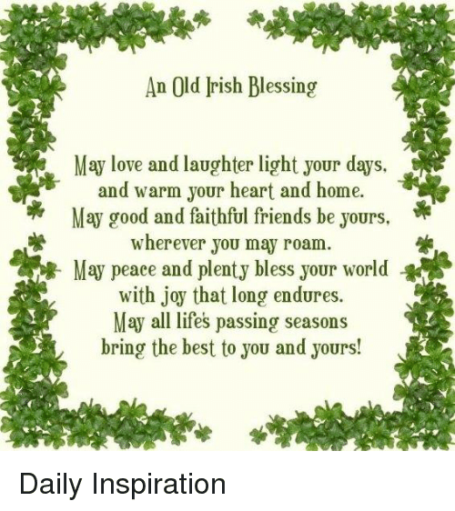 An Old Irish Blessing May Love And Laughter Light Your Days And Warm Magnificent Irish Proverbs About Love