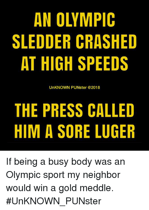 An OLYMPIC SLEDDER CRASHED AT HIGH SPEEDS UnKNOWN PUNster THE PRESS