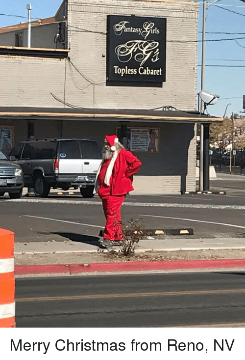 An Tasy Topless Cabaret Merry Christmas From Reno Nv Christmas Meme On Me Me