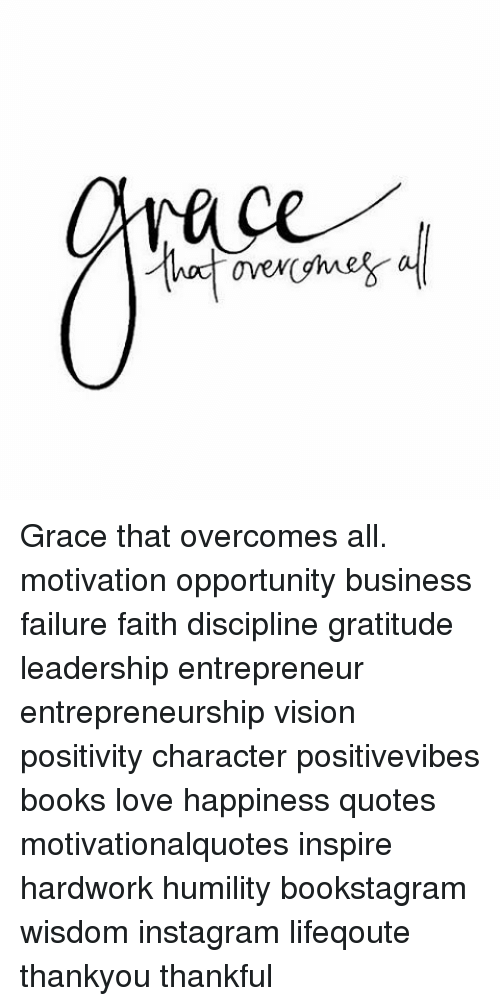 Merveilleux Books, Instagram, And Love: Ana Over Grace That Overcomes All. Motivation  Opportunity