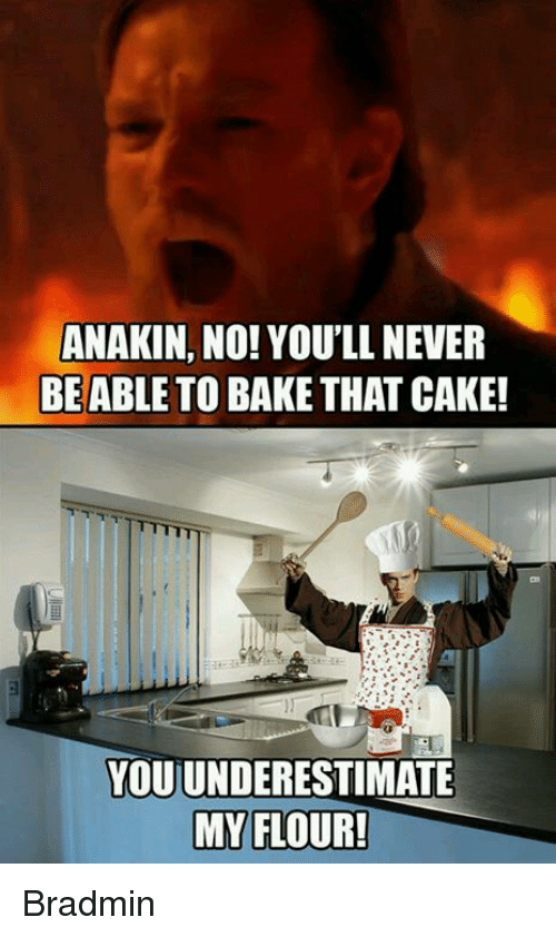 You Can T Bake That Cake Anakin