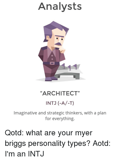 Memes, , and Myers Briggs: Analysts ARCHITECT
