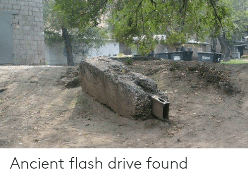 Drive, Ancient, and Flash: Ancient flash drive found