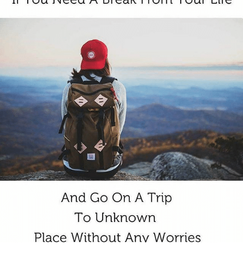 Memes, 🤖, and Unknown: And Go On A Trip  To Unknown  Place Without Any Worries