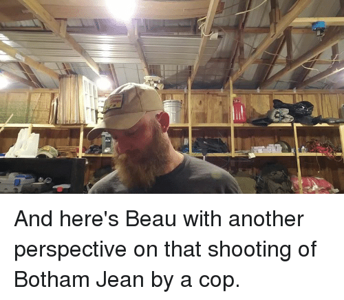 Memes, 🤖, and Another: And here's Beau with another perspective on that shooting of Botham Jean by a cop.