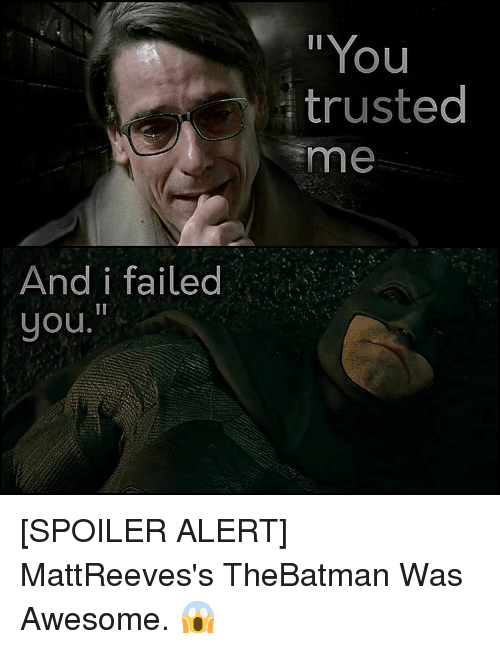 And I Failed You You Trusted Me Spoiler Alert Mattreevess Thebatman