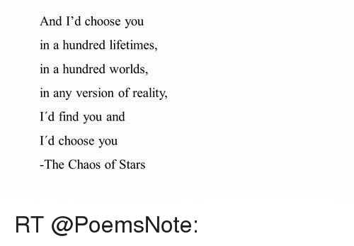 And Id Choose You In A Hundred Lifetimes In A Hundred