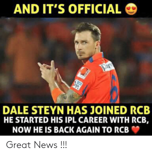 Memes, News, and Back: AND IT'S OFFICIAL  DALE STEYN HAS JOINED RCB  HE STARTED HIS IPL CAREER WITH RCB,  NOW HE IS BACK AGAIN TO RCB Great News !!!