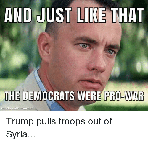https://pics.me.me/and-just-like-that-the-democrats-were-pro-war-made-with-38902870.png