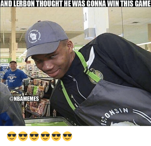 Nba, Game, and Pro: AND LERBON THOUGHT HEWAS GONNA WIN THIS GAME  PRO  ONBAMEMES  ASIN 😎😎😎😎😎😎
