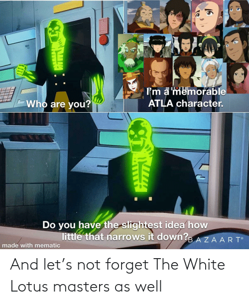And Let S Not Forget The White Lotus Masters As Well Lotus Meme