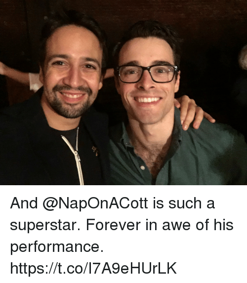 Memes, Forever, and 🤖: And @NapOnACott is such a superstar. Forever in awe of his performance. https://t.co/I7A9eHUrLK