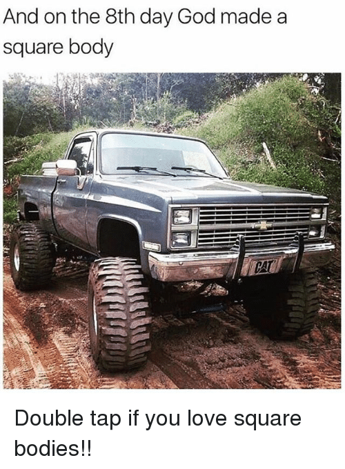 And On The 8th Day God Made A Square Body Double Tap If You Love