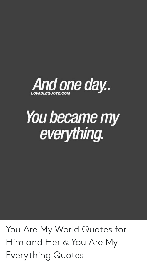 You are my world quotes for him