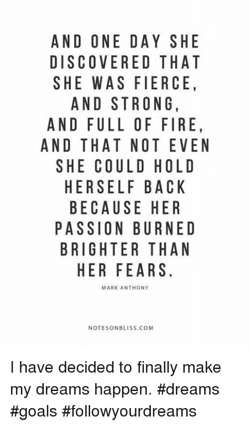 And One Day She Discovered That She Was Fierce And Strong And Full