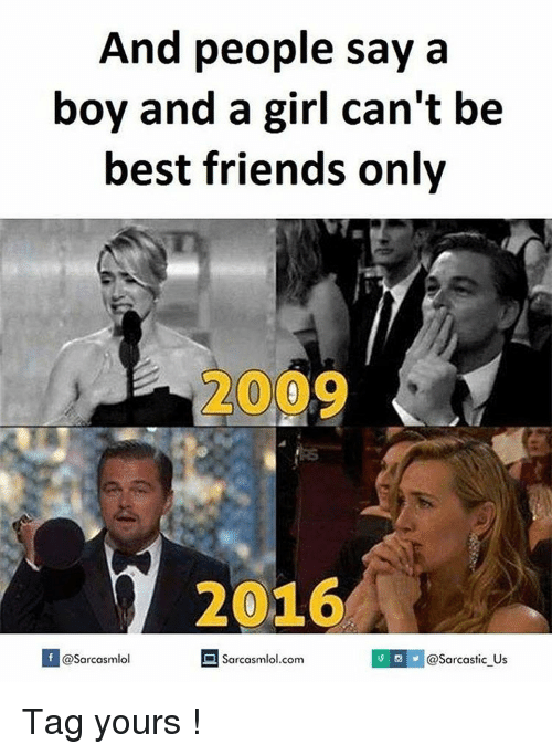 and people say a boy and a girl cant be 8812960 and people say a boy and a girl can't be best friends only 20 2016