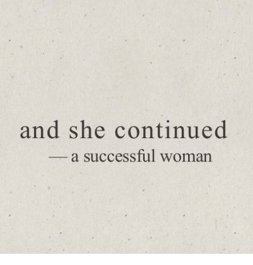 She, Woman, and And: and she continued  a successful woman