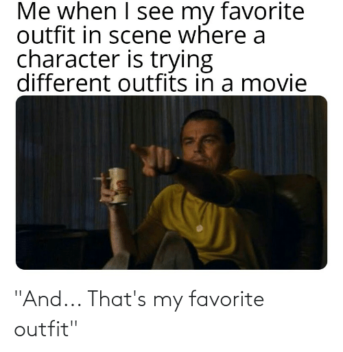 """Reddit,  My Favorite, and Favorite: """"And... That's my favorite outfit"""""""