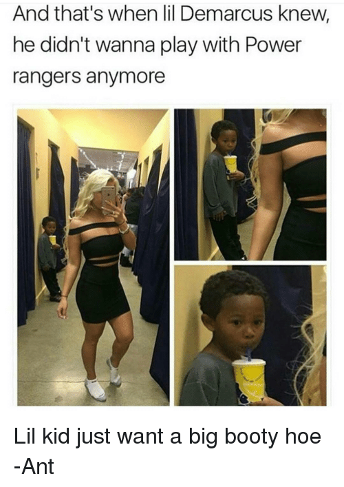 Big Bootie Hoe Memes  C2 B7 Booty Memes And Power Rangers And Thats When Lil Demarcus Knew He Didn