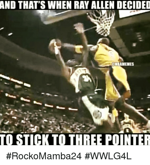 Memes, Ray Allen, and 🤖: AND THAT'S WHEN RAY ALLEN DECIDED  @NBAMEMES  TO STICK TO THREE POINTER #RockoMamba24 #WWLG4L
