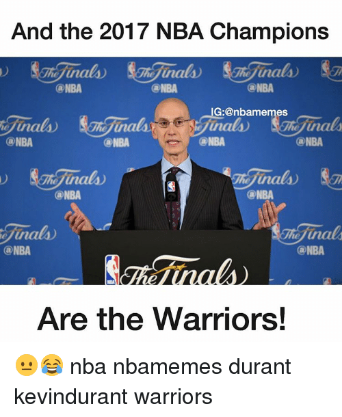 Basketball, Nba, and Sports: And the 2017 NBA Champions  @NBA  @NBA  NG: anbamemes  ONBA  ONBA  @NBA  @NBA  @NBA  ONBA  ONBA  @NBA  Are the Warriors! 😐😂 nba nbamemes durant kevindurant warriors
