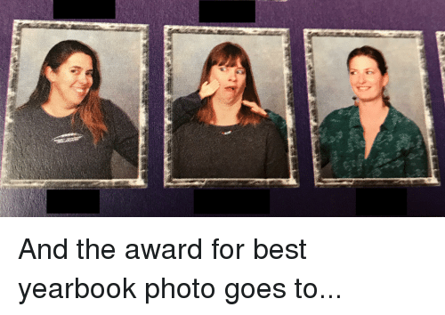 and the award for best yearbook photo goes to funny meme on