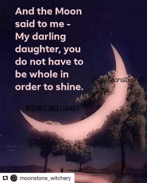 And the Moon Said to Me - My Darling Daughter You Do Not Have to Be