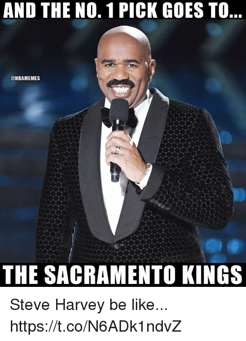 Be Like, Sacramento Kings, and Steve Harvey: AND THE NO. 1 PICK GOES TO  @NBAMEMES  THE SACRAMENTO KINGS Steve Harvey be like... https://t.co/N6ADk1ndvZ