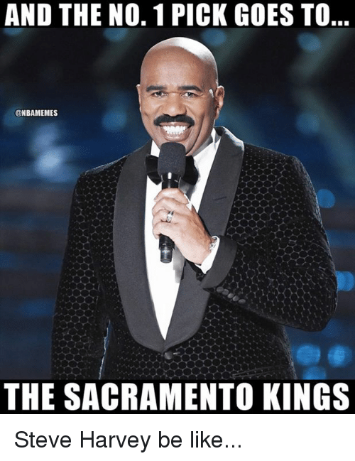 Be Like, Nba, and Sacramento Kings: AND THE NO. 1 PICK GOES TO  @NBAMEMES  THE SACRAMENTO KINGS Steve Harvey be like...
