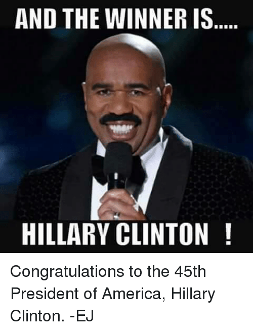 and the winner is hillary clinton congratulations to the 45th 6941266 ✅ 25 best memes about and the winner is and the winner is memes,Important Announcement Meme