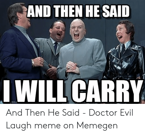 And THEN HE SAID I WILL CARRY en and Then He Said - Doctor