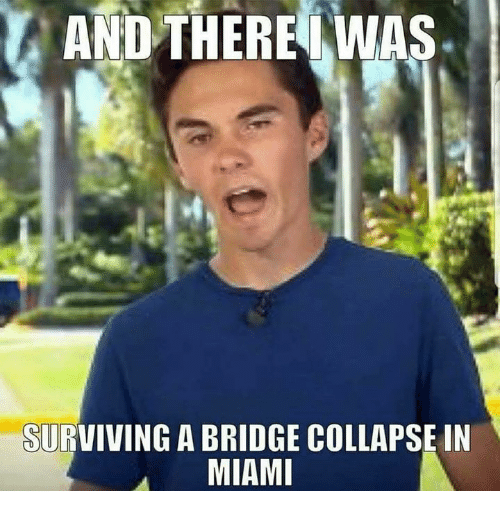 Conservative, Bridge, and Collapse: AND  THERE  WAS  SURVIVING A BRIDGE COLLAPSE IN  MIAM