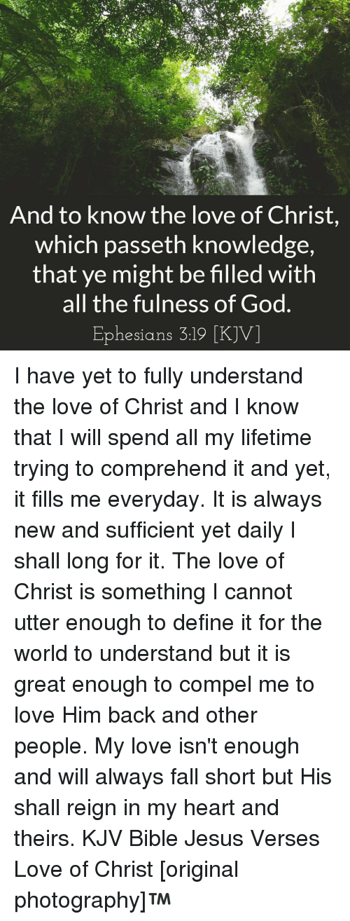 And to Know the Love of Christ Which Passeth Knowledge That Ye Might