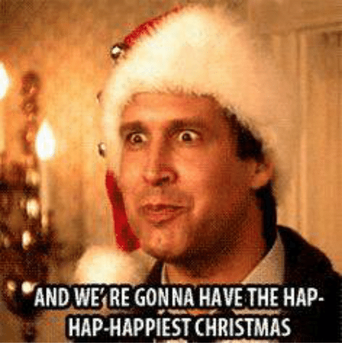 memes and happiest and we re gonna have the hap hap - Hap Hap Happiest Christmas