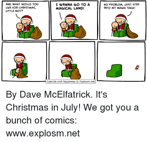 Merry Christmas In July Meme.And What Would You Like For Christmas Little Boy I Wanna Go