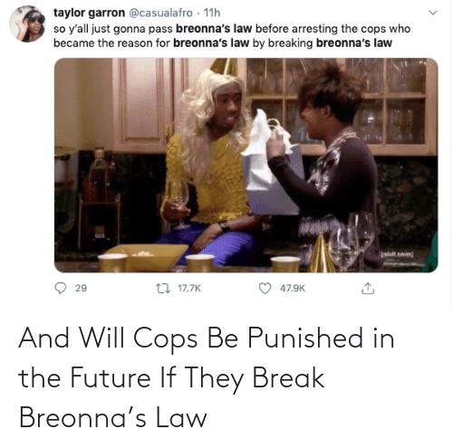 Future, Break, and Cops: And Will Cops Be Punished in the Future If They Break Breonna's Law