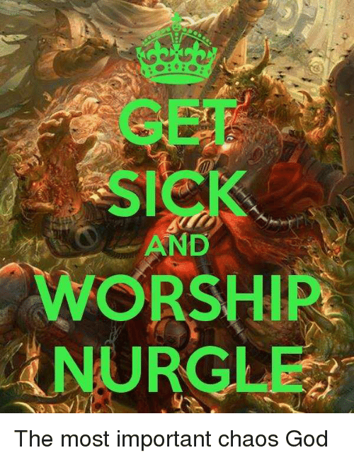 And WORSHIP NURGLE | God Meme on ME ME