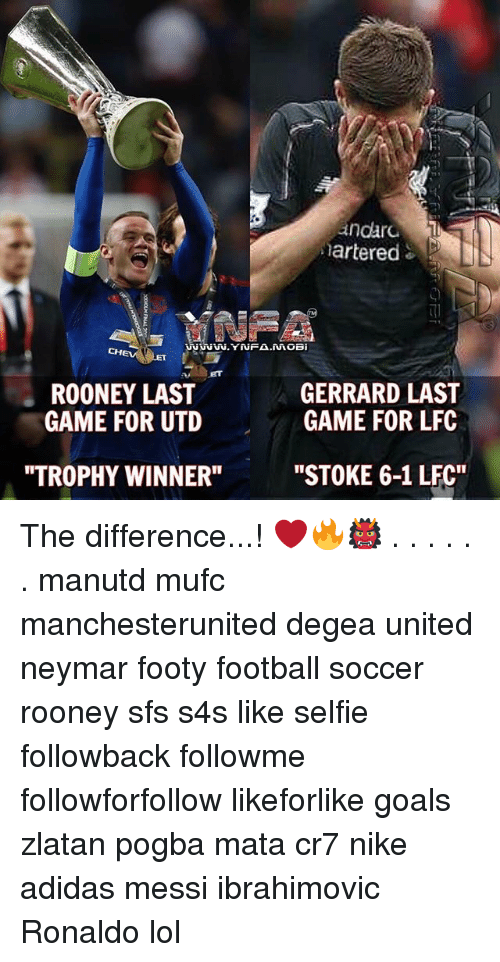 "Adidas, Football, and Goals: andard  artered  ROONEY LAST  GAME FOR UTD  GERRARD LAST  GAME FOR LFC  ""TROPHY WINNER""  ""STOKE 6-1 LFC"" The difference...! ❤️🔥👹 . . . . . . manutd mufc manchesterunited degea united neymar footy football soccer rooney sfs s4s like selfie followback followme followforfollow likeforlike goals zlatan pogba mata cr7 nike adidas messi ibrahimovic Ronaldo lol"