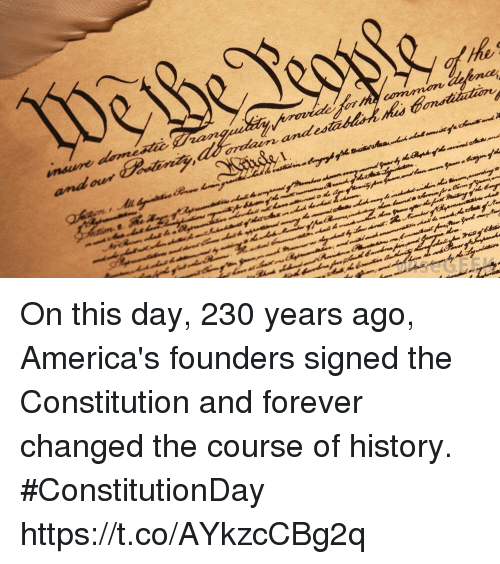Memes, Constitution, and Forever: andes On this day, 230 years ago, America's founders signed the Constitution and forever changed the course of history. #ConstitutionDay https://t.co/AYkzcCBg2q
