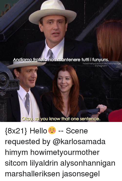 Funyuns, Memes, and 🤖: Andi  rate  no  nere tutti i funyuns.  howimetyourmother thefanpage  instagram  you know that one sentence.  So {8x21} Hello☺️ -- Scene requested by @karlosamada himym howimetyourmother sitcom lilyaldrin alysonhannigan marshalleriksen jasonsegel