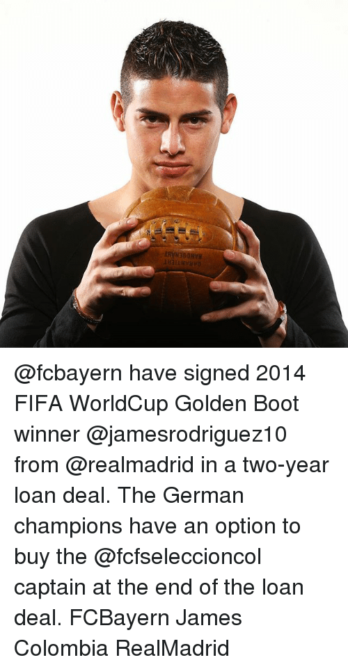 Fifa, Memes, and Colombia: ANDOENA @fcbayern have signed 2014 FIFA WorldCup Golden Boot winner @jamesrodriguez10 from @realmadrid in a two-year loan deal. The German champions have an option to buy the @fcfseleccioncol captain at the end of the loan deal. FCBayern James Colombia RealMadrid