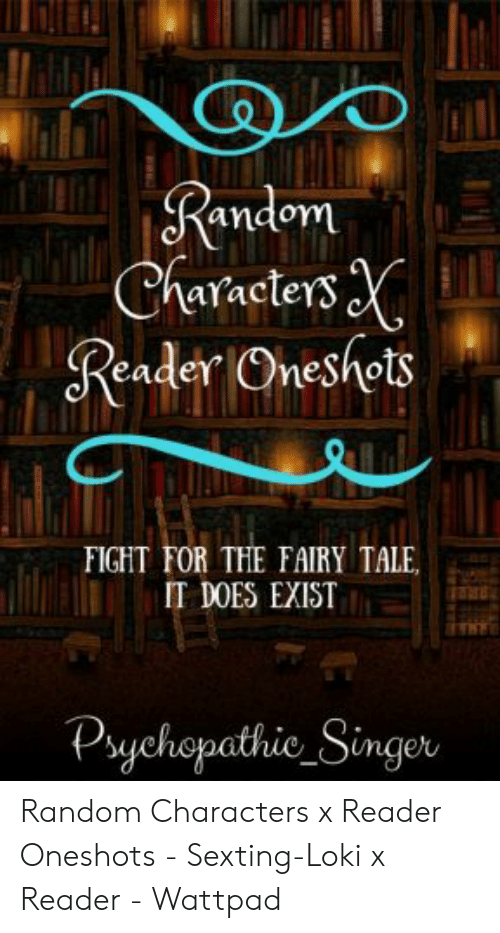 Andomm Aracters Reader Oneshots FIGHT FOR THE FAIRY TALE IT