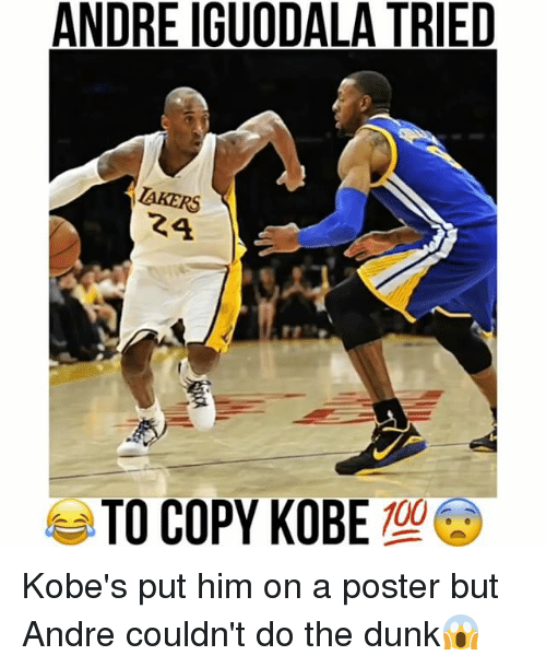 Dunk, Memes, and Andre Iguodala: ANDRE IGUODALA TRIED  AKERS  24  TO COPY KOBE Kobe's put him on a poster but Andre couldn't do the dunk😱