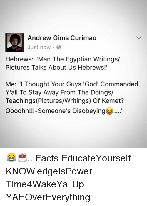Andrew Gims Curimao Just Now Hebrews Man the Egyptian Writings
