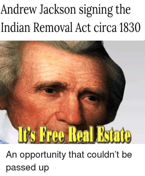 """the indian removal act and its On may 26, 1830 the house passed the indian removal act, officially titled """"an  the act authorized the president to negotiate with tribes to trade their land in."""